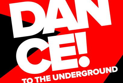 Dance To The Underground